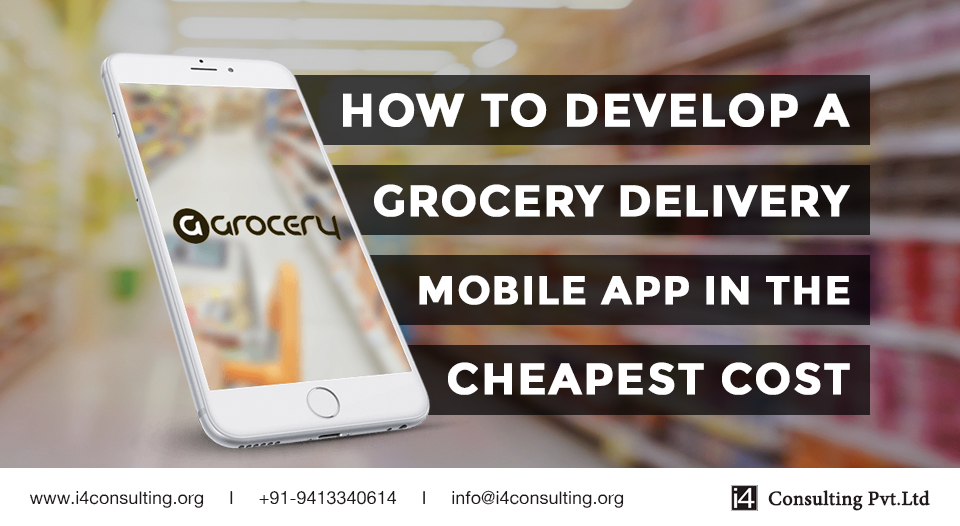 How to Develop a Grocery Delivery Mobile App in the Cheapest